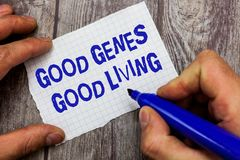 Handwriting text writing Good Genes Good Living. Concept meaning Inherited Genetic results in Longevity Healthy Life.  royalty free stock photo