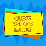 Handwriting text writing Guess Who Is Back. Concept meaning Game surprise asking wondering curiosity question Pile of. Blank Rectangular Outlined Different vector illustration