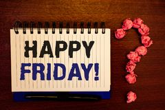 Handwriting text writing Happy Friday Motivational Call. Concept meaning Wishing you have a good start for the weekend. Handwriting textss writing Happy Friday royalty free stock images