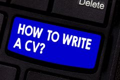 Handwriting text writing How To Write A Cv. Concept meaning Recommendations to make a good resume to obtain a job. Keyboard key Intention to create computer royalty free stock photos