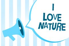 Handwriting text writing I Love Nature. Concept meaning Enjoy the natural environment Preservation Protect ecosystem Megaphone lou. Dspeaker blue stripes stock illustration