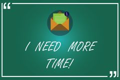 Handwriting text writing I Need More Time. Concept meaning Needing extra hours to finish a job Exhausted tired Open. Envelope with Paper New Email Message vector illustration