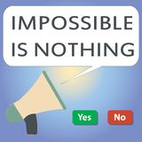 Handwriting text writing Impossible Is Nothing. Concept meaning Anything is Possible Believe the Realm of Possibility.  royalty free illustration