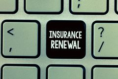 Handwriting text writing Insurance Renewal. Concept meaning Protection from financial loss Continue the agreement.  royalty free stock photo