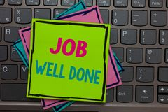 Handwriting text writing Job Well Done. Concept meaning Well Performed You did it Cheers Approval Par Accomplished Papers reminder. S keyboard Inspiration royalty free stock photography