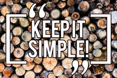 Handwriting text writing Keep It Simple. Concept meaning Simplify Things Easy Understandable Clear Concise Ideas Wooden background. Vintage wood wild message stock photo