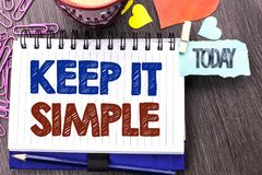 Handwriting text writing Keep It Simple. Concept meaning Simplify Things Easy Understandable Clear Concise Ideas written on Notebo. Handwriting text writing Keep Royalty Free Stock Images