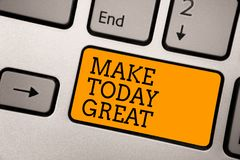 Handwriting text writing Make Today Great. Concept meaning Motivation for a good day Inspiration Positivity Happiness Typing work. Computer job program input stock photos