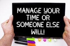 Handwriting text writing Manage Your Time Or Someone Else Will. Concept meaning Be the analysisager of your schedule. Handwriting text writing Manage Your Time stock images