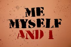 Handwriting text writing Me Myself And I. Concept meaning selfish self-independent Taking responsibility of actions Pink backgroun. D messages thoughts important Royalty Free Stock Images