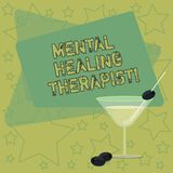Handwriting text writing Mental Healing Therapist. Concept meaning Counseling or treating clients with mental disorder Filled. Cocktail Wine Glass with Olive on vector illustration