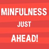 Handwriting text writing Mindfulness Just Ahead. Concept meaning training your mind to concentrate on the present. Halftone Stripe photo Horizontal Lines stock illustration