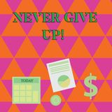 Handwriting text writing Never Give Up. Concept meaning Be persistent motivate yourself succeed never look back. Handwriting text writing Never Give Up stock illustration