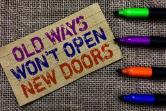 Handwriting text writing Old Ways Won t not Open New Doors. Concept meaning be different and unique to Achieve goals Paperboard co. Mputer mouse jute background stock photos