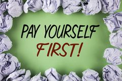 Handwriting text writing Pay Yourself First Motivational Call. Concept meaning Personal Finance Save money for future written on p Royalty Free Stock Photography