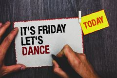 Handwriting text writing It s is Friday Let s is Dance. Concept meaning Celebrate starting the weekend Go party Disco Music Hand g. Rip black marker writing text stock image