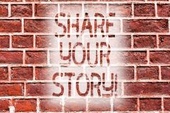 Handwriting text writing Share Your Story. Concept meaning Experience Nostalgia Memory Personal Brick Wall art like. Handwriting text writing Share Your Story royalty free stock images