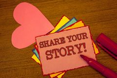 Handwriting text writing Share Your Story Motivational Call. Concept meaning Experience Nostalgia Memory Personal Text colorful pa. Per notes pink heart red stock photos