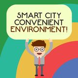 Handwriting text writing Smart City Convenient Environment. Concept meaning Connected technological modern cities Man Standing. Holding Above his Head Blank stock illustration