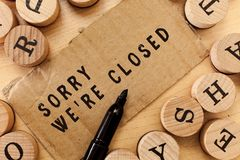 Handwriting text writing Sorry We re are Closed. Concept meaning Expression of Regret Disappointment Not Open Sign royalty free stock images