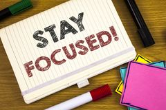 Handwriting text writing Stay Focused Motivational Call. Concept meaning Maintain Focus Inspirational Thinking. Handwriting textss writing Stay Focused stock images