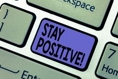 Handwriting text writing Stay Positive. Concept meaning Be Optimistic Motivated Good Attitude Inspired Hopeful Keyboard. Key Intention to create computer royalty free stock images