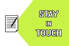Handwriting text writing Stay In Touch. Concept meaning Keep Connected thru Phone Letters Visit Email Social Media.  royalty free illustration