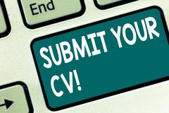Handwriting text writing Submit Your Cv. Concept meaning Looking for a job Recruitment send us resume to apply Keyboard. Key Intention to create computer royalty free stock images