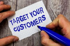 Handwriting text writing Target Your Customers. Concept meaning Specific Range and Interest Potential Users and Buyers.  stock photos