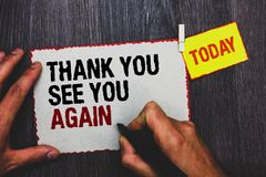 Handwriting text writing Thank You See You Again. Concept meaning Appreciation Gratitude Thanks I will be back soon Hand grip blac. K marker writing text stock photos