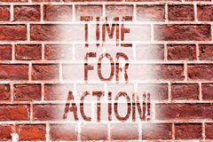Handwriting text writing Time For Action. Concept meaning Urgency Move Encouragement Challenge Work Brick Wall art like. Handwriting text writing Time For Action royalty free illustration