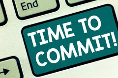 Handwriting text writing Time To Commit. Concept meaning Engagement or obligation that restricts freedom of action. Keyboard key Intention to create computer royalty free stock photography
