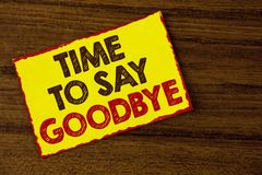 Handwriting text writing Time To Say Goodbye. Concept meaning Separation Moment Leaving Breakup Farewell Wishes Ending written on. Handwriting text writing Time Royalty Free Stock Photo