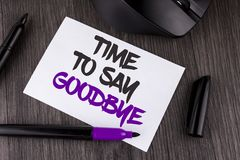 Handwriting text writing Time To Say Goodbye. Concept meaning Separation Moment Leaving Breakup Farewell Wishes Ending written on. Handwriting text writing Time Stock Images