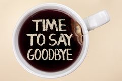 Handwriting text writing Time To Say Goodbye. Concept meaning Separation Moment Leaving Breakup Farewell Wishes Ending written on. Handwriting text writing Time Stock Photos
