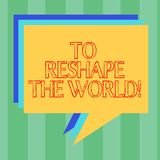 Handwriting text writing To Reshape The World. Concept meaning Give the earth new perspectives opportunities Stack of. Speech Bubble Different Color Blank royalty free illustration