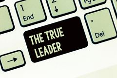 Handwriting text writing The True Leader. Concept meaning one that move and encourage group of people Responsibility stock photo