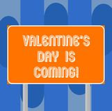 Handwriting text writing Valentine S Is Day Is Coming. Concept meaning Roanalysistic season of the year Love celebration. Blank Rectangular Outdoor Color royalty free illustration