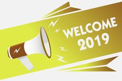 Handwriting text writing Welcome 2019. Concept meaning New Year Celebration Motivation to Start Cheers Congratulations Megaphone l. Oudspeaker speech bubble vector illustration