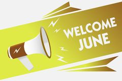 Handwriting text writing Welcome June. Concept meaning Calendar Sixth Month Second Quarter Thirty days Greetings Megaphone loudspe. Aker speech bubble important stock illustration