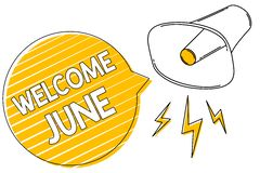 Handwriting text writing Welcome June. Concept meaning Calendar Sixth Month Second Quarter Thirty days Greetings Megaphone loudspe. Aker yellow speech bubble stock illustration