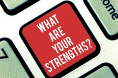 Handwriting text writing What Are Your Strengthsquestion. Concept meaning Tell us your best qualities skills Keyboard. Key Intention to create computer message royalty free stock images
