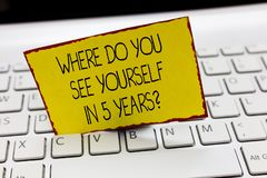 Handwriting text writing Where Do You See Yourself In 5 Years question. Concept meaning Career goal Setting the target.  royalty free stock images