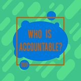 Handwriting text writing Who Is Accountablequestion. Concept meaning To be responsible or answerable for something. Asymmetrical Blank Oval photo Abstract Shape stock illustration