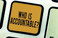 Handwriting text writing Who Is Accountablequestion. Concept meaning To be responsible or answerable for something. Keyboard key Intention to create computer vector illustration