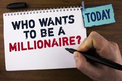 Handwriting text writing who Wants To Be A Millionaire Question. Concept meaning Earn more money applying knowledge written by Man. Notepad holding Marker Stock Photography