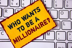 Handwriting text writing who Wants To Be A Millionaire Question. Concept meaning Earn more money applying knowledge written on Sti. Handwriting text writing who Stock Image
