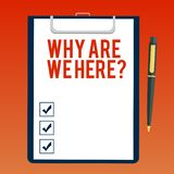 Handwriting text writing Why Are We Herequestion. Concept meaning Reasons to be somewhere explanation purpose Blank. Sheet of Bond Paper on Clipboard with Click vector illustration