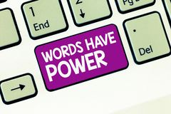 Handwriting text writing Words Have Power. Concept meaning Energy Ability to heal help hinder humble and humiliate.  stock image