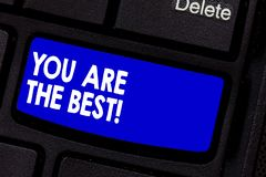 Handwriting text writing You Are The Best. Concept meaning Appreciation of your qualities and abilities great skills. Keyboard key Intention to create computer royalty free stock photos